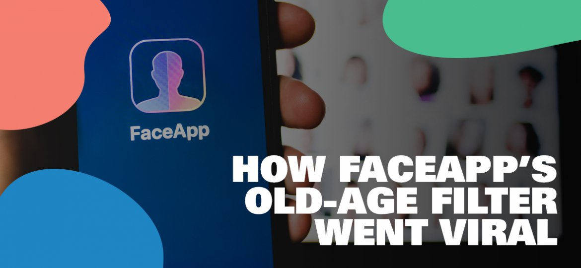 How FaceApp's old-age filter went viral